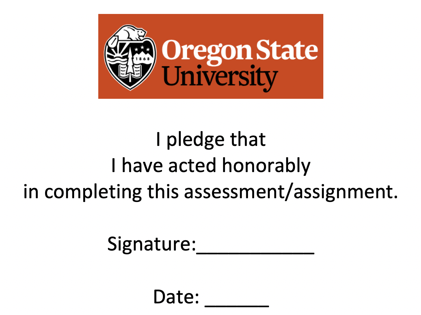 I pledge that I have acted honorably in completing this assessment.