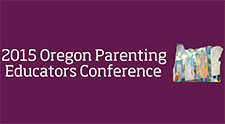 2015 Oregon Parenting Educators Conference set for May 11