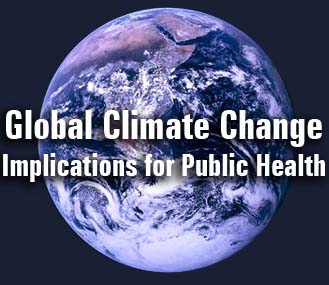 Global Climate Change Implications for Public Health