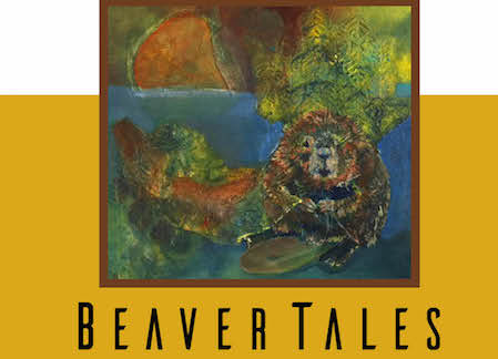 Beaver Tales: A celebration of beaver art