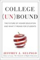 college unbound by jeffry selingo