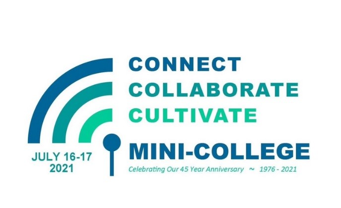 Promotional image for Mini College. Connect. Collaborate. Cultivate. July 16-17, 2021