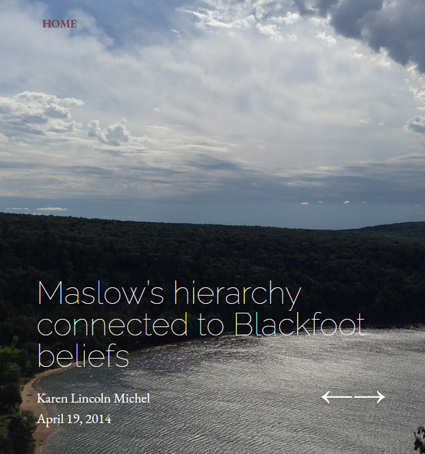 """Picture of the sky, mountains, and a body of water with the title """"Maslow's Hierachy connected to Blackfoot Beliefs"""" across the visual"""