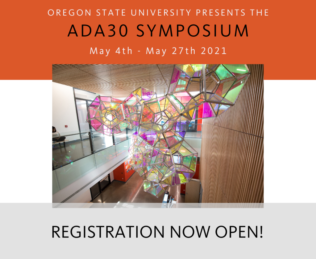 This is a flyer promoting that OSU ADA30 Symposium is now open.